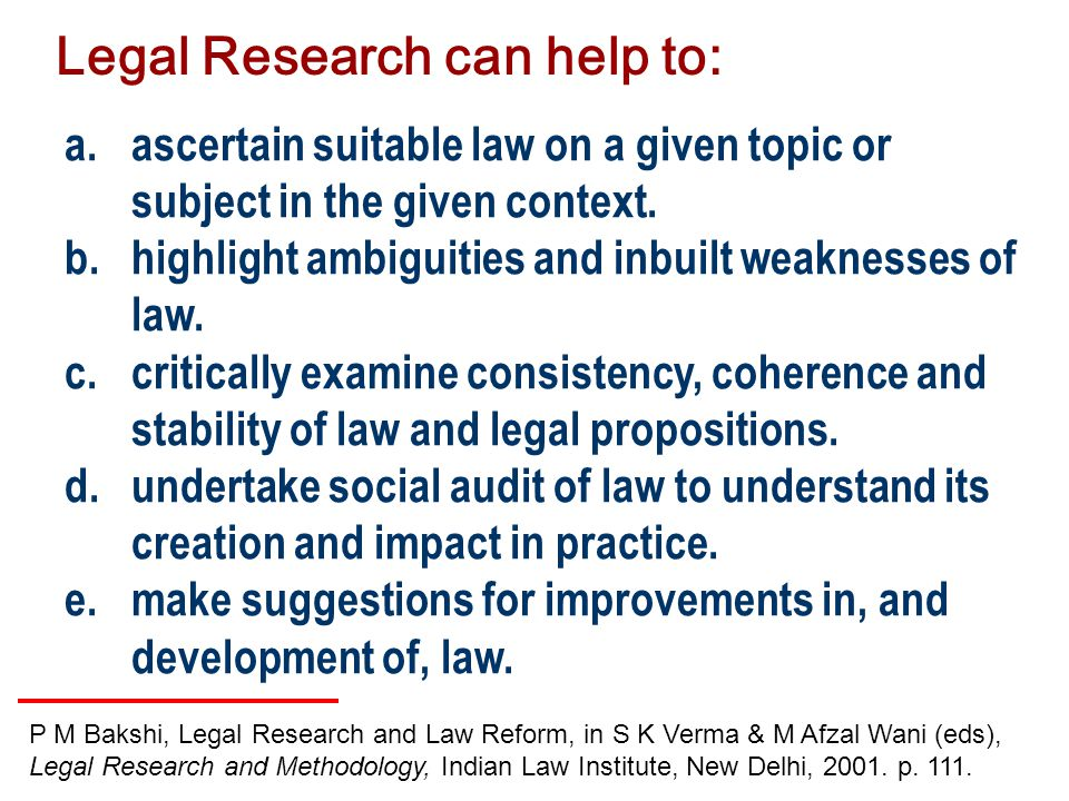 Legal Research can help to: