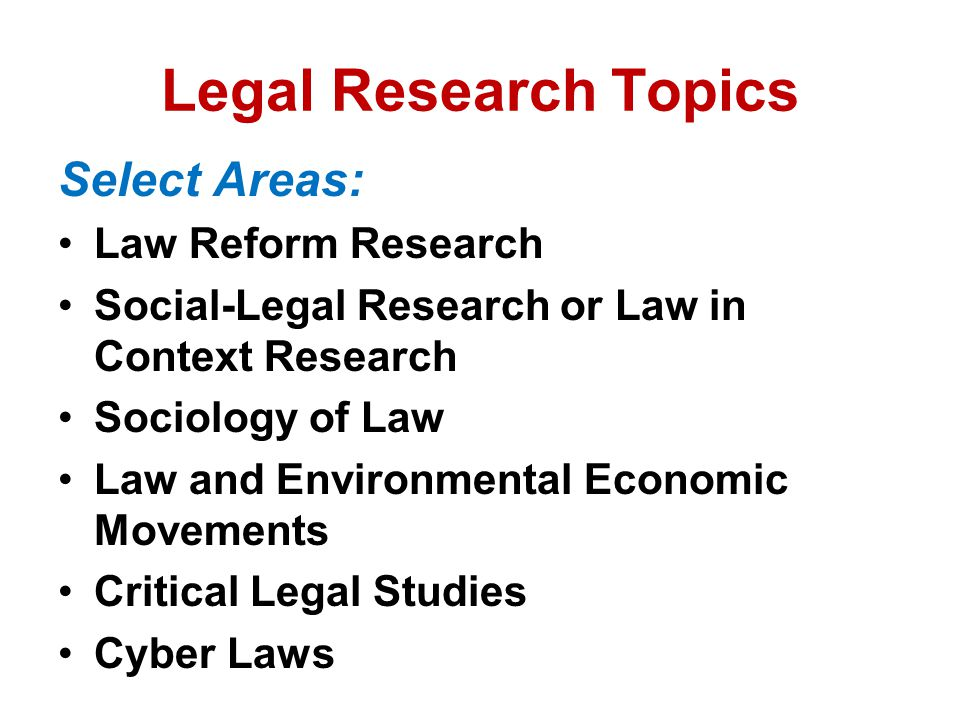 Legal Research Topics Select Areas: Law Reform Research