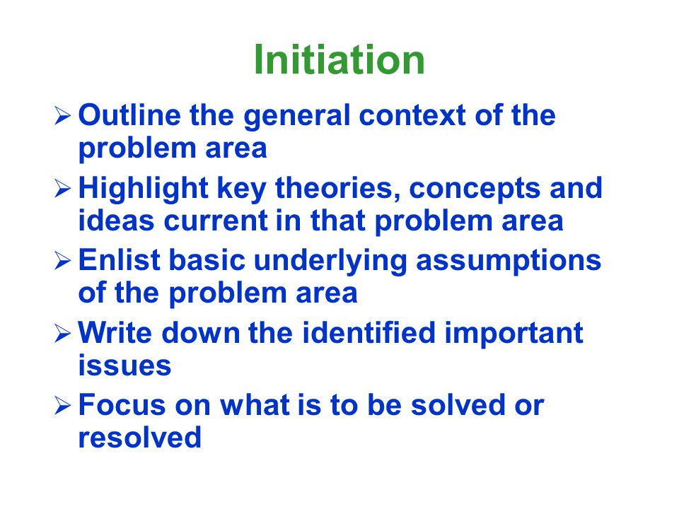 Initiation Outline the general context of the problem area