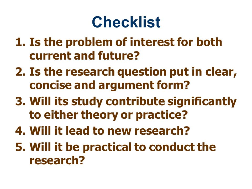 Checklist Is the problem of interest for both current and future
