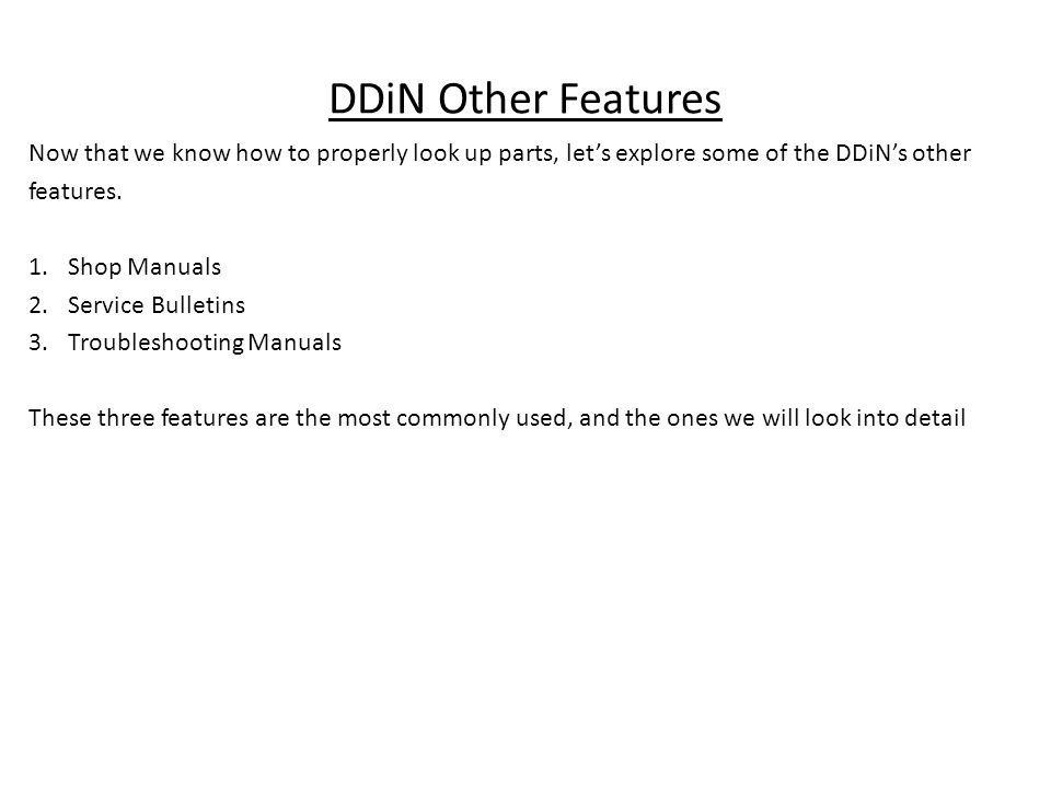 DDiN Other Features Now that we know how to properly look up parts, let's explore some of the DDiN's other.