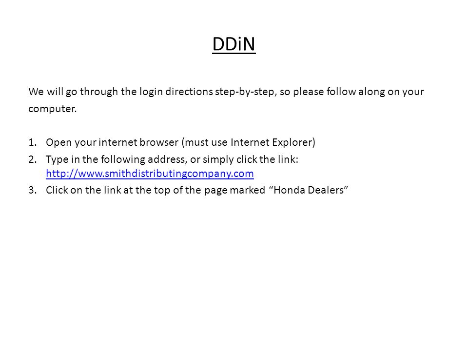 DDiN We will go through the login directions step-by-step, so please follow along on your. computer.