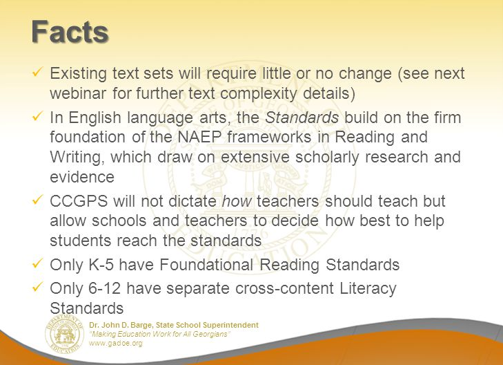 Facts Existing text sets will require little or no change (see next webinar for further text complexity details)
