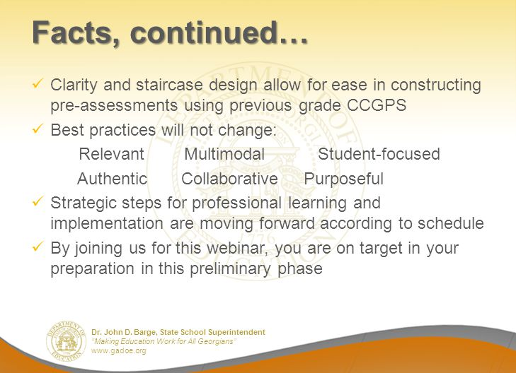 Facts, continued… Clarity and staircase design allow for ease in constructing pre-assessments using previous grade CCGPS.