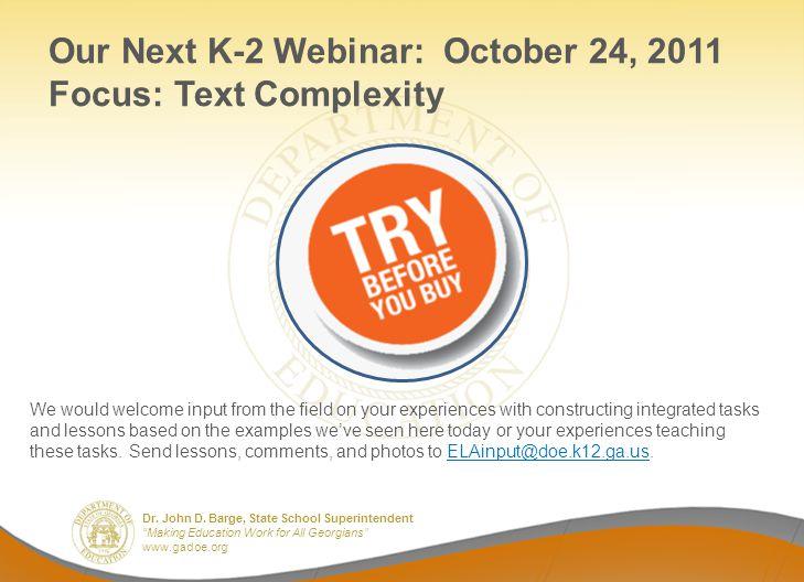 Our Next K-2 Webinar: October 24, 2011 Focus: Text Complexity
