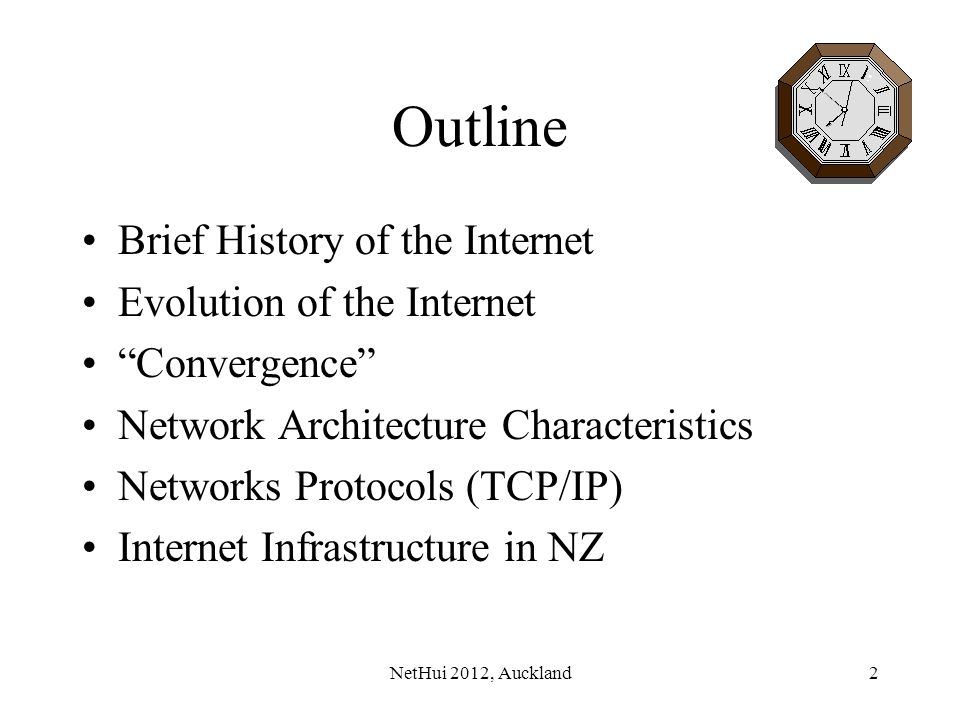 Outline Brief History of the Internet Evolution of the Internet