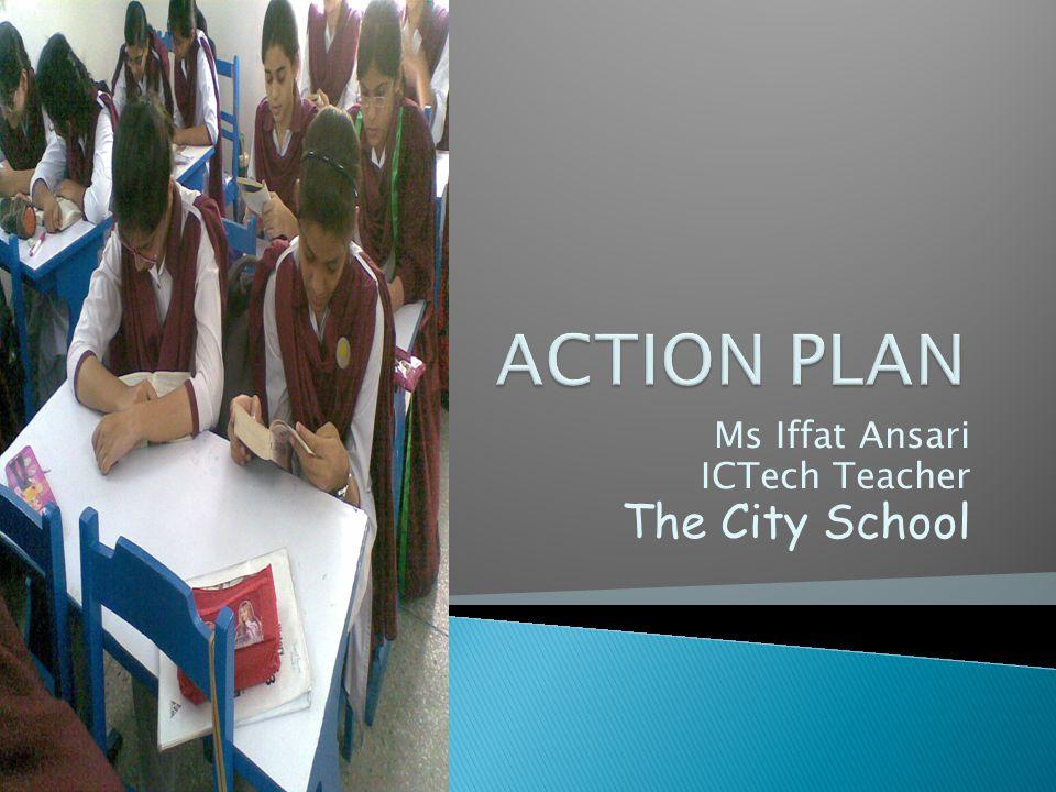 Ms Iffat Ansari ICTech Teacher The City School