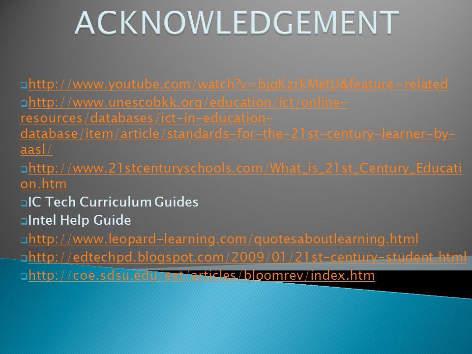 ACKNOWLEDGEMENT http://www.youtube.com/watch v=bjgKzrkMetU&feature=related.