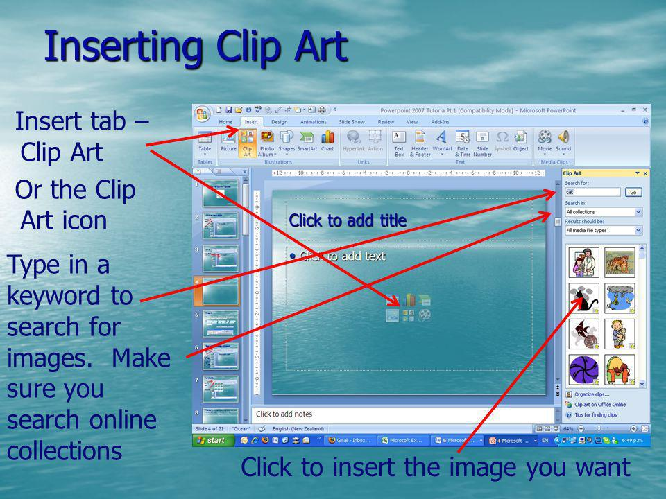 Inserting Clip Art Insert tab – Clip Art Or the Clip Art icon