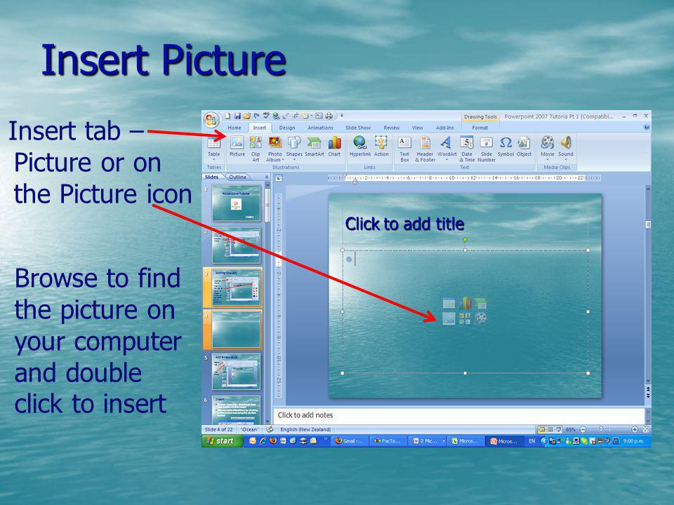 Insert Picture Insert tab – Picture or on the Picture icon