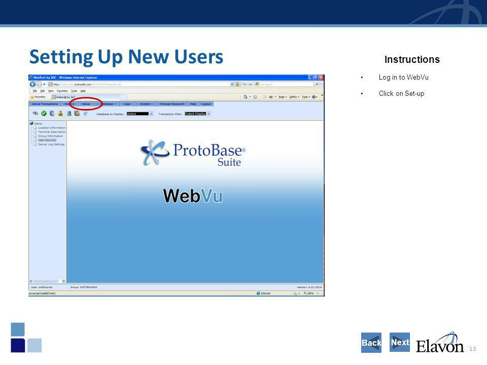 Setting Up New Users Instructions Back Next Log in to WebVu