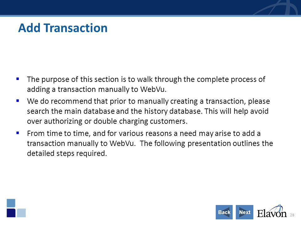 Add Transaction The purpose of this section is to walk through the complete process of adding a transaction manually to WebVu.