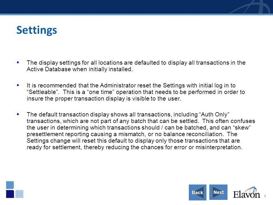 Settings The display settings for all locations are defaulted to display all transactions in the Active Database when initially installed.