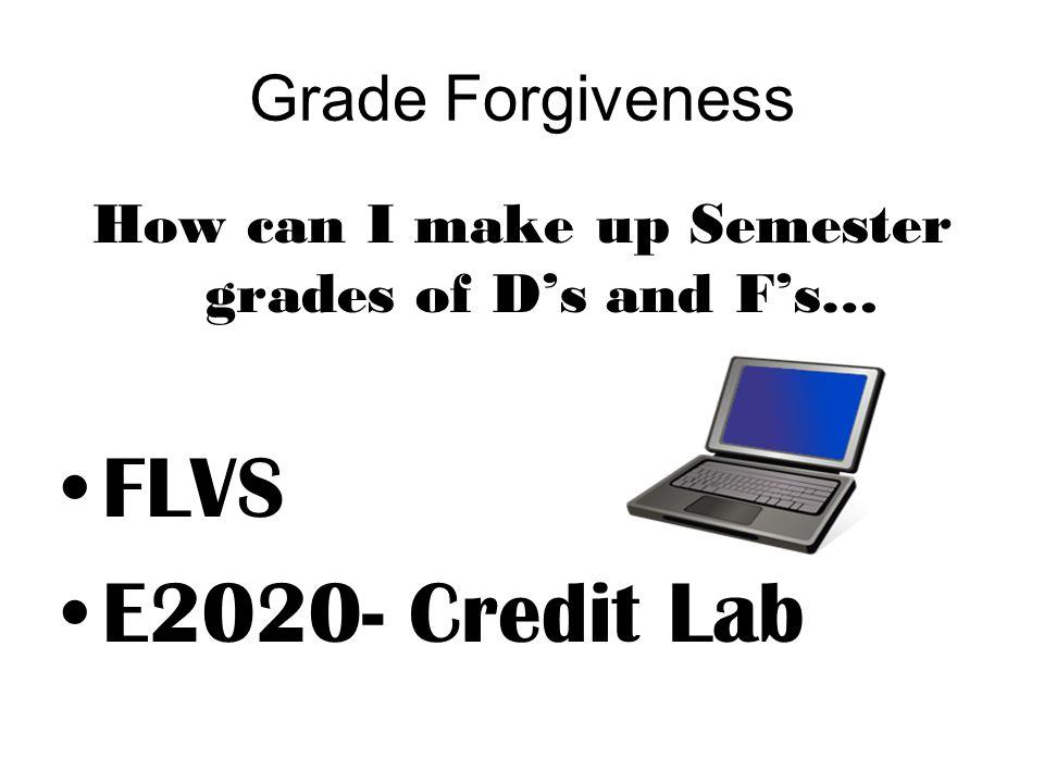 How can I make up Semester grades of D's and F's…