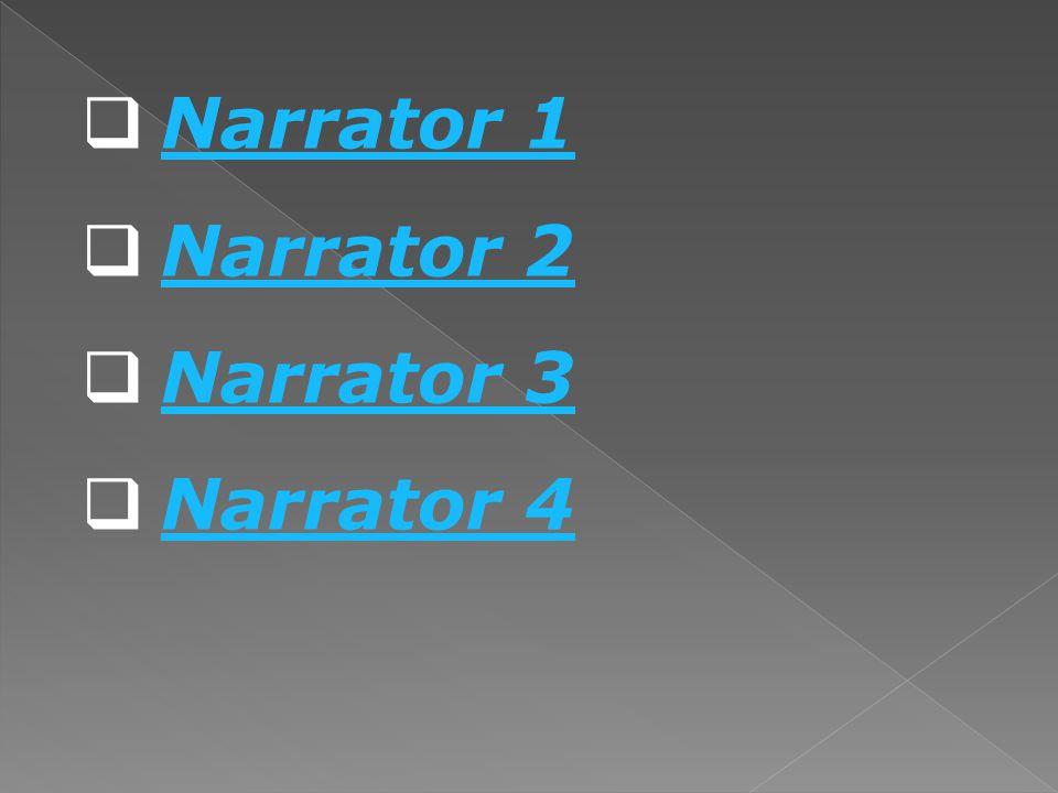 Narrator 1 Narrator 2 Narrator 3 Narrator 4