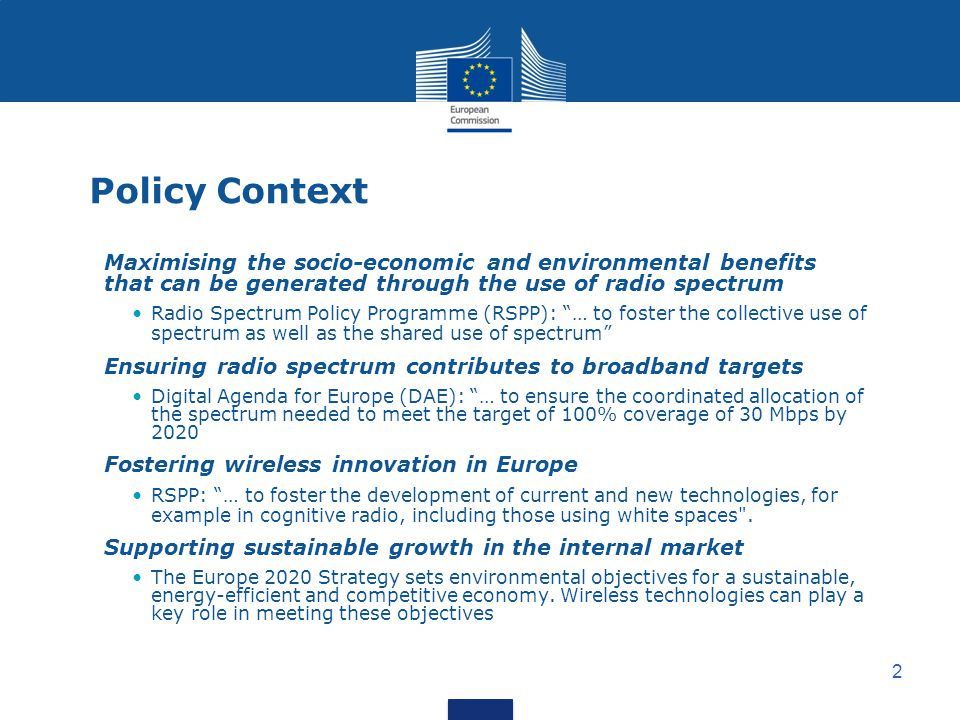 Policy Context Maximising the socio-economic and environmental benefits that can be generated through the use of radio spectrum.