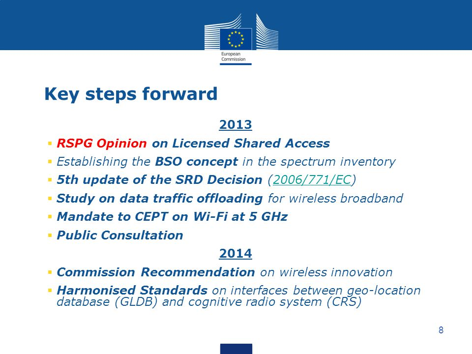 Key steps forward 2013 RSPG Opinion on Licensed Shared Access
