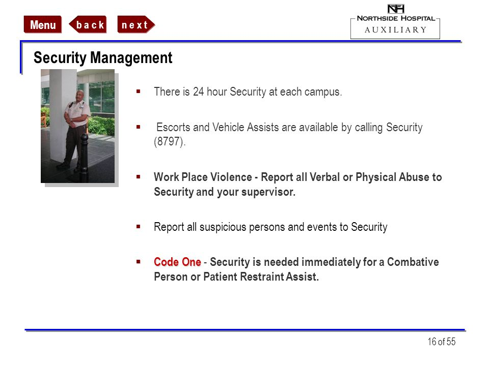 Security Management There is 24 hour Security at each campus.