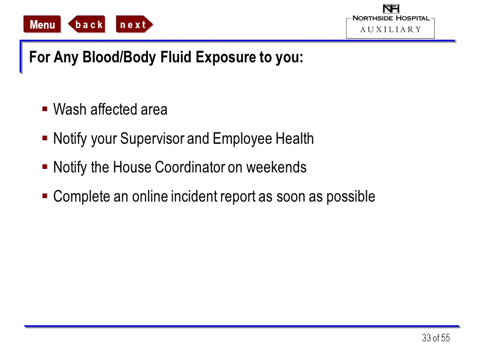 For Any Blood/Body Fluid Exposure to you: