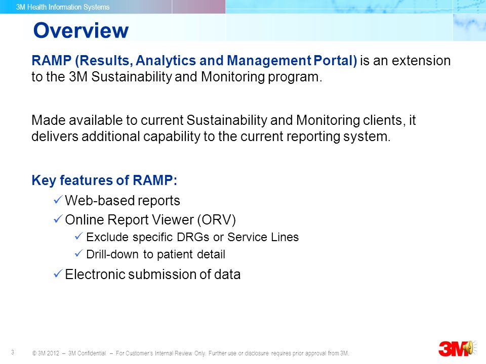Overview RAMP (Results, Analytics and Management Portal) is an extension to the 3M Sustainability and Monitoring program.