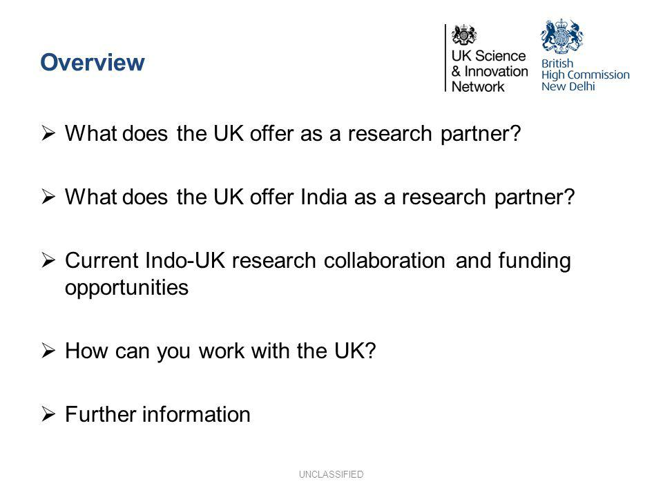 Overview What does the UK offer as a research partner