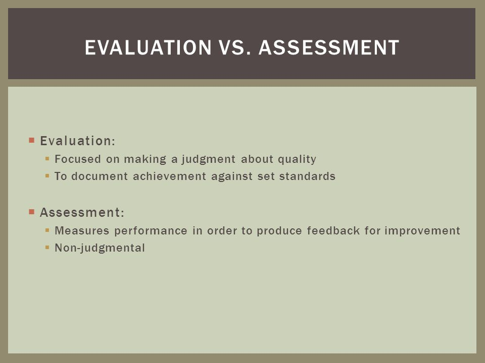 Evaluation vs. assessment