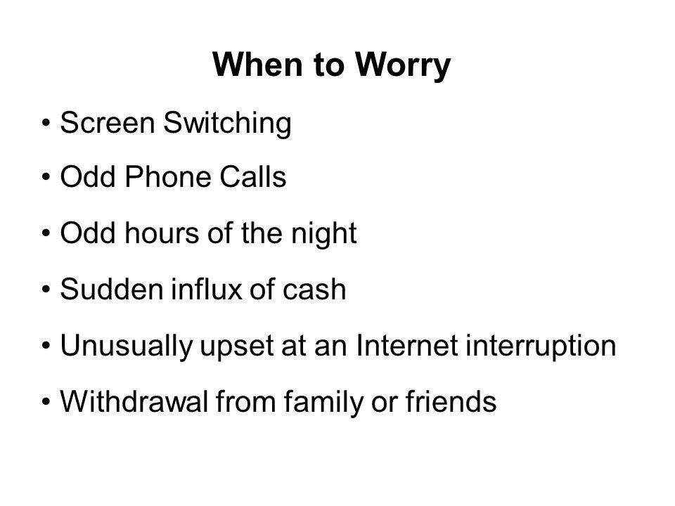 When to Worry Screen Switching Odd Phone Calls Odd hours of the night