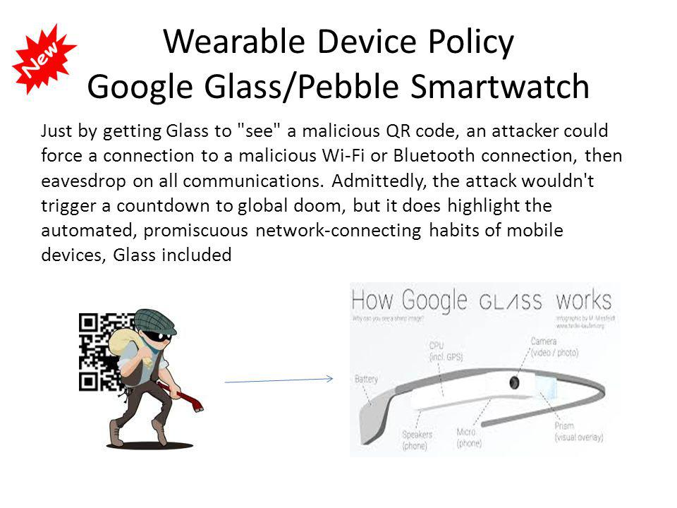 Wearable Device Policy Google Glass/Pebble Smartwatch