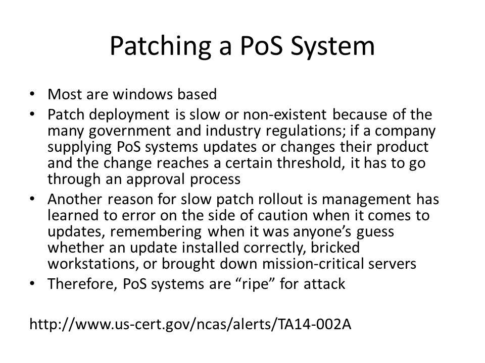 Patching a PoS System Most are windows based