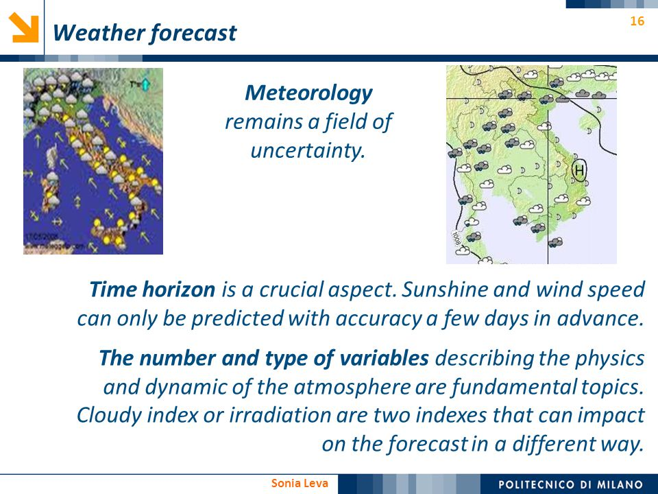 Meteorology remains a field of uncertainty.