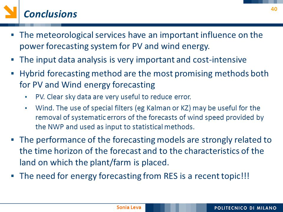 Conclusions The meteorological services have an important influence on the power forecasting system for PV and wind energy.