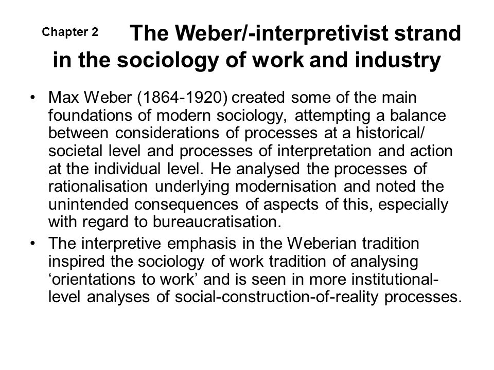 The Weber/-interpretivist strand in the sociology of work and industry