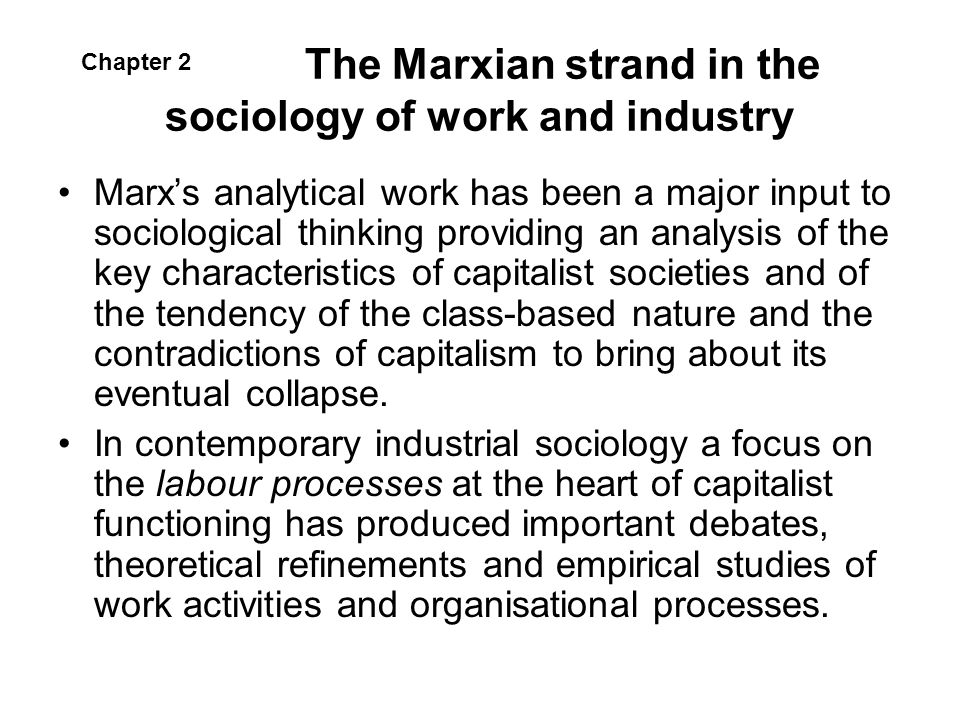 The Marxian strand in the sociology of work and industry
