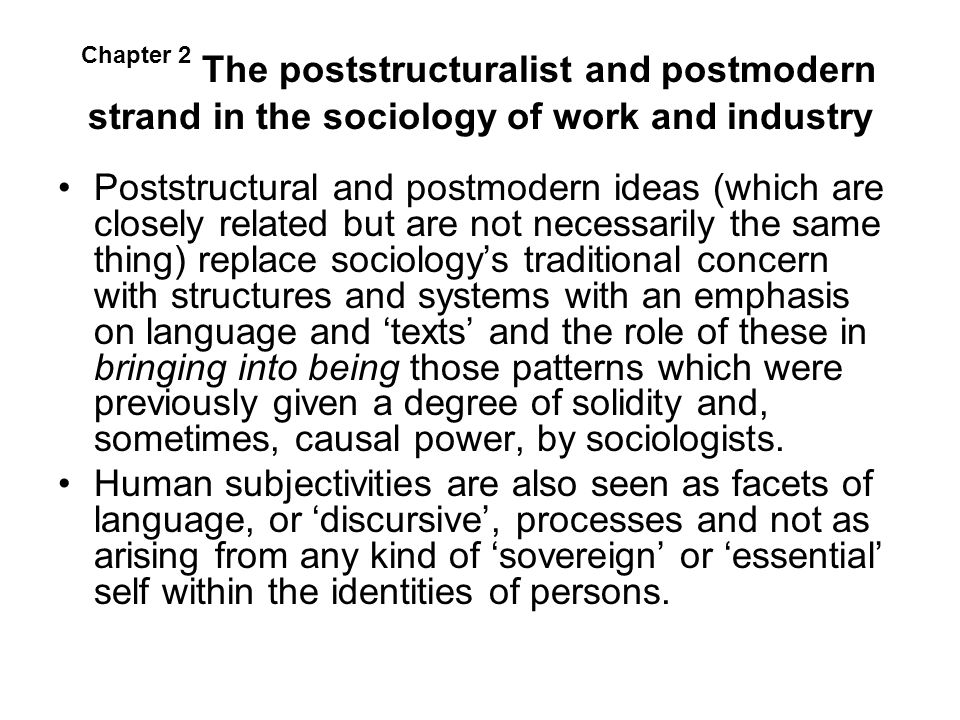 The poststructuralist and postmodern strand in the sociology of work and industry