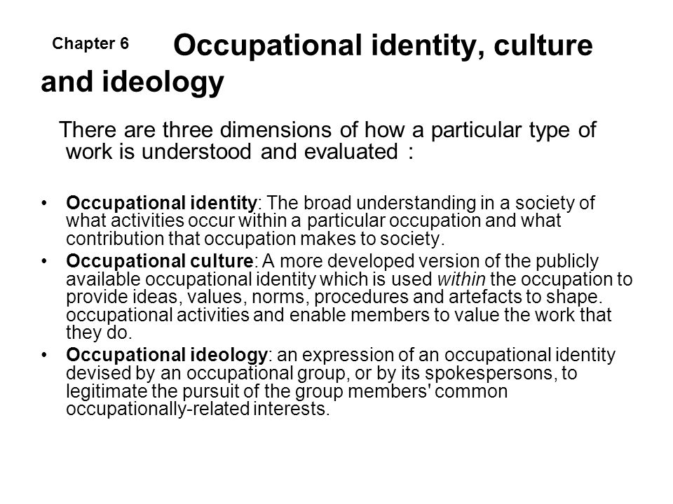 Occupational identity, culture and ideology