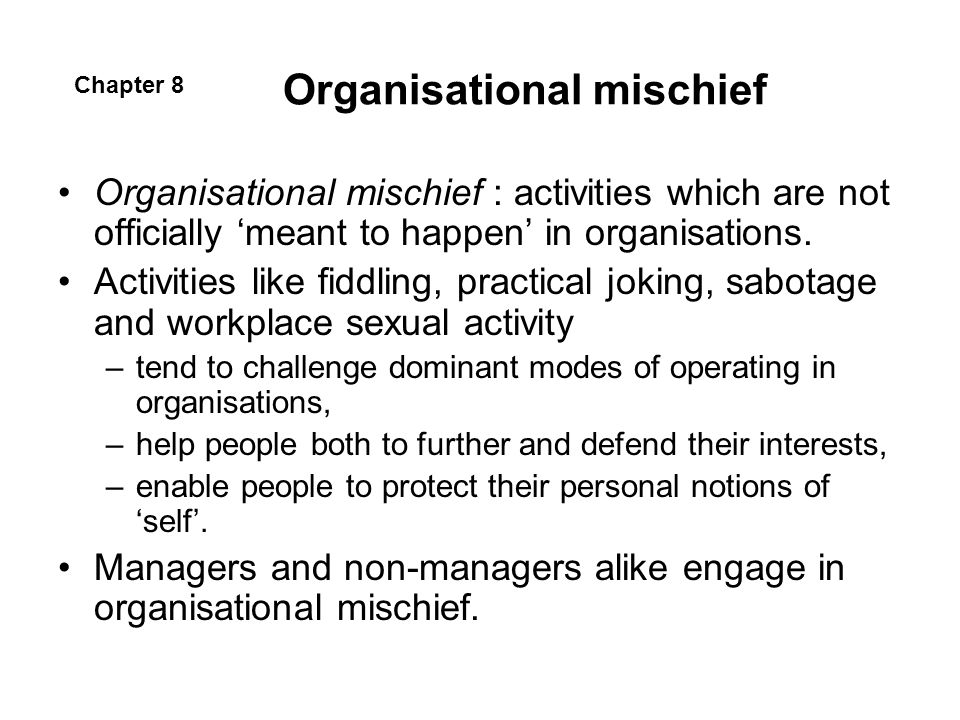 Organisational mischief