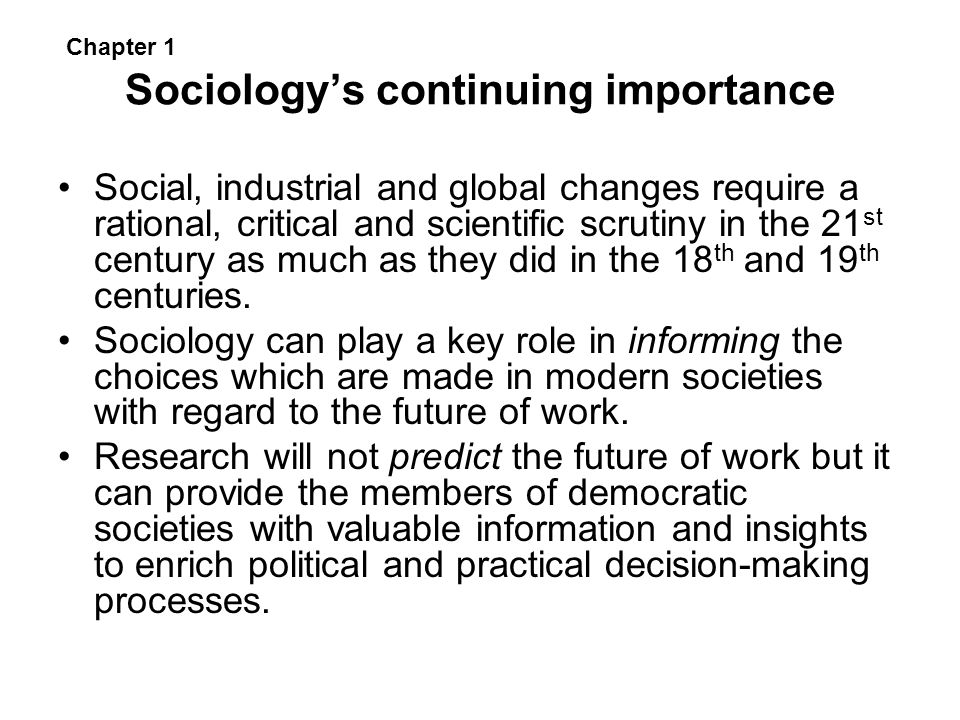 Sociology's continuing importance