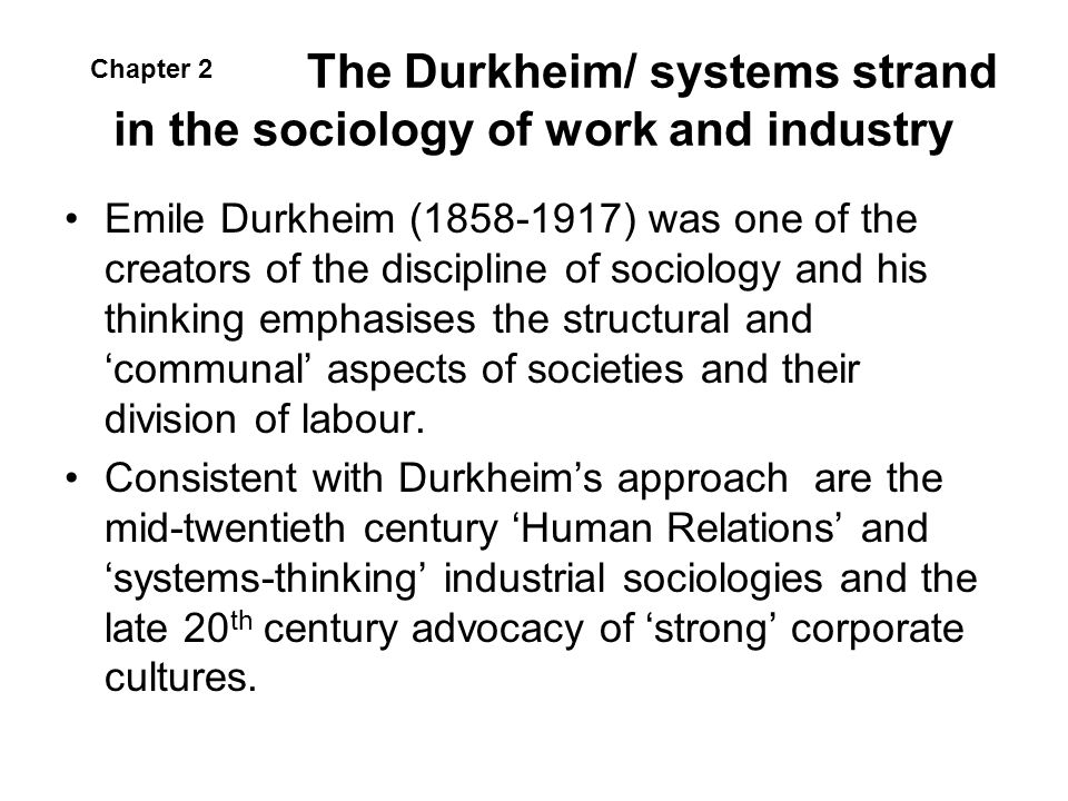 The Durkheim/ systems strand in the sociology of work and industry
