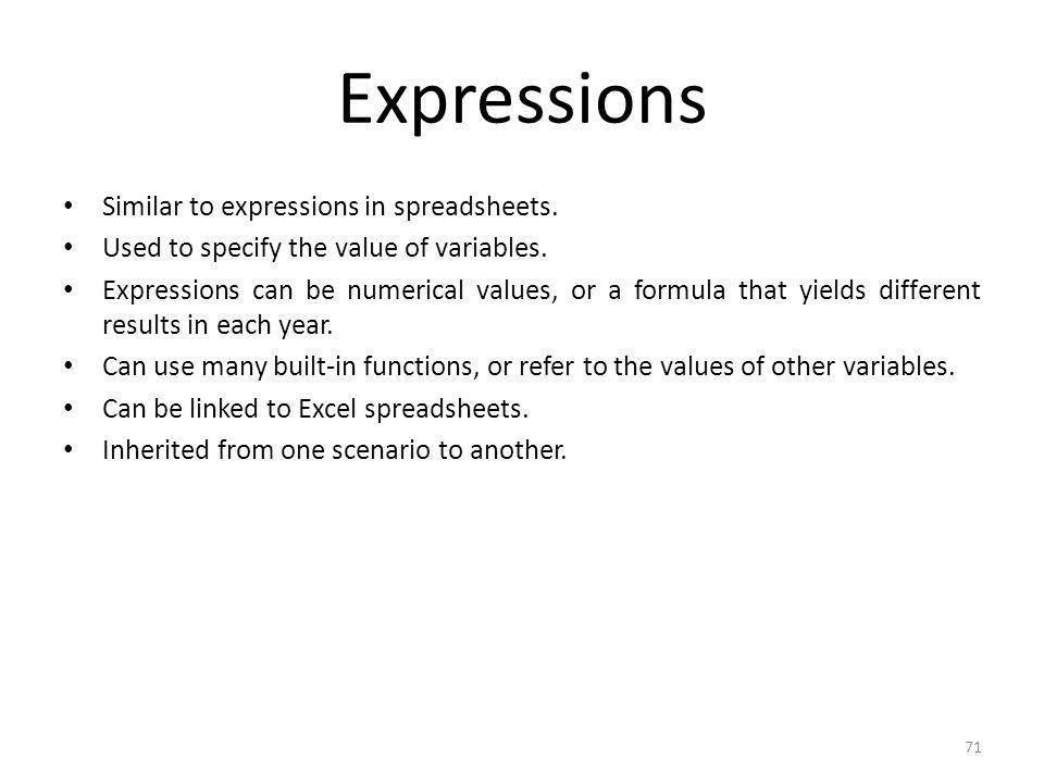 Expressions Similar to expressions in spreadsheets.