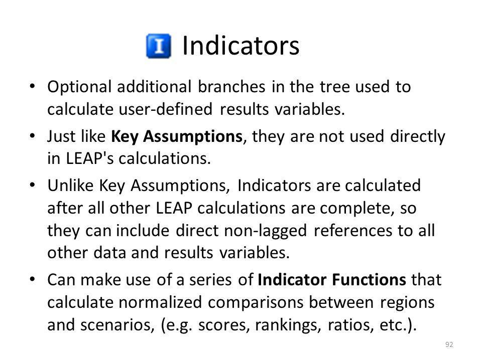 Indicators Optional additional branches in the tree used to calculate user-defined results variables.
