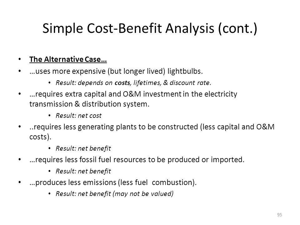 Simple Cost-Benefit Analysis (cont.)