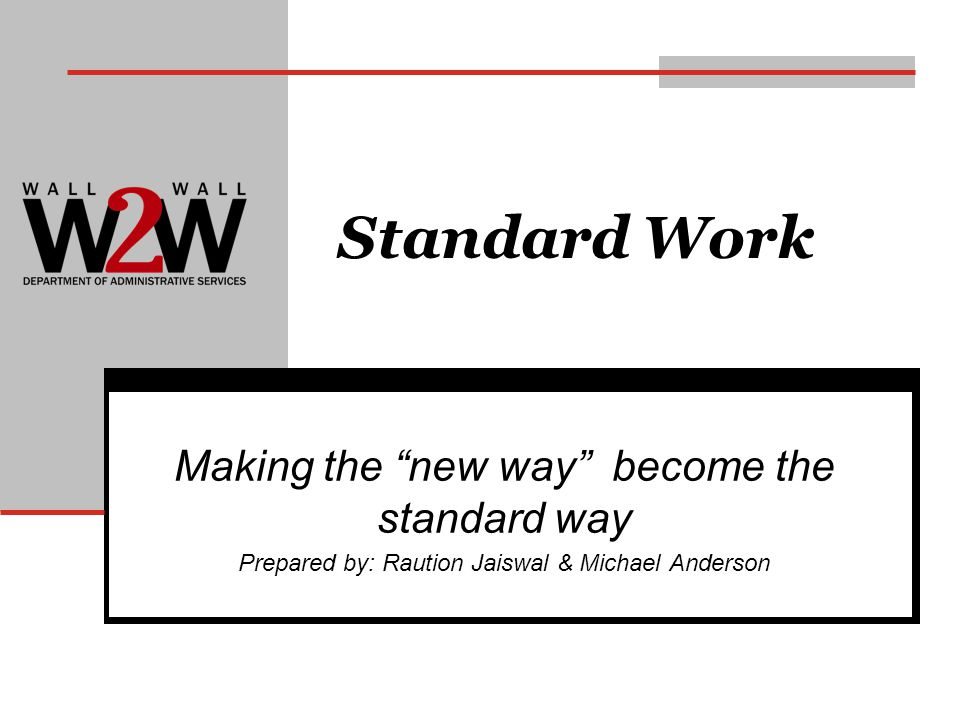 Standard Work Making the new way become the standard way