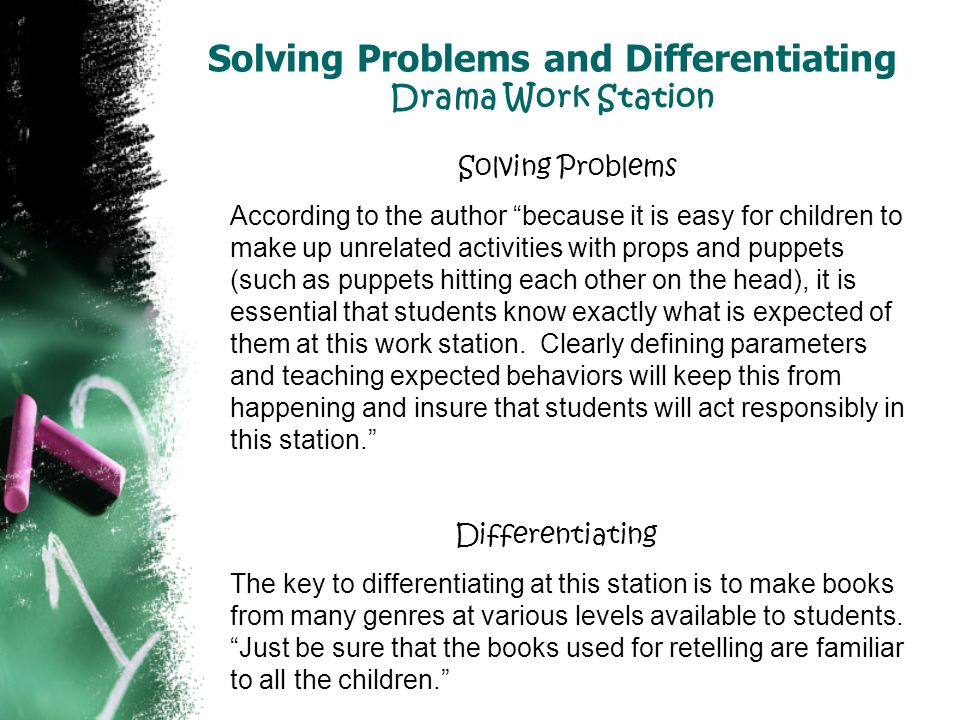 Solving Problems and Differentiating Drama Work Station
