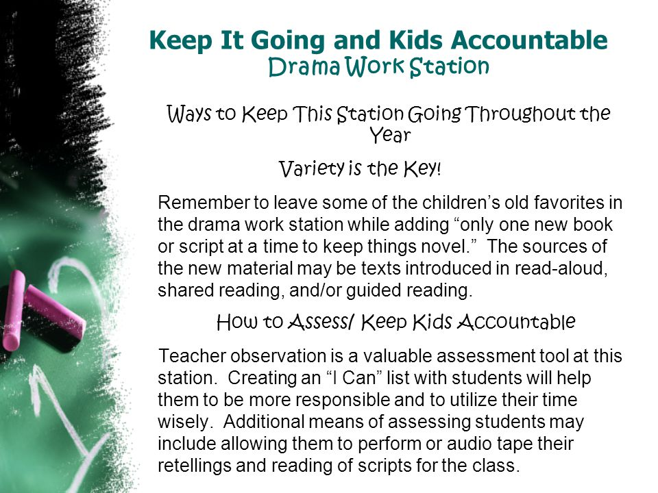 Keep It Going and Kids Accountable Drama Work Station