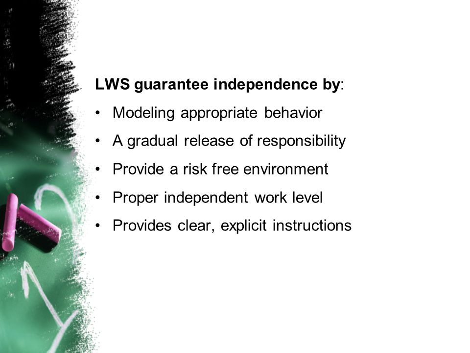 LWS guarantee independence by: