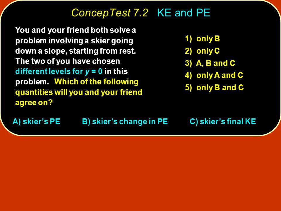 ConcepTest 7.2 KE and PE