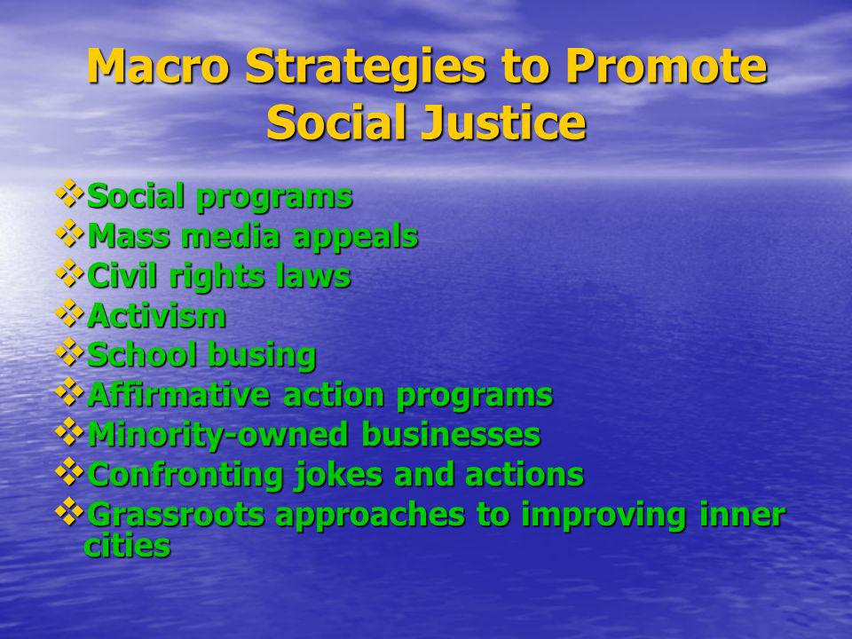 Macro Strategies to Promote Social Justice