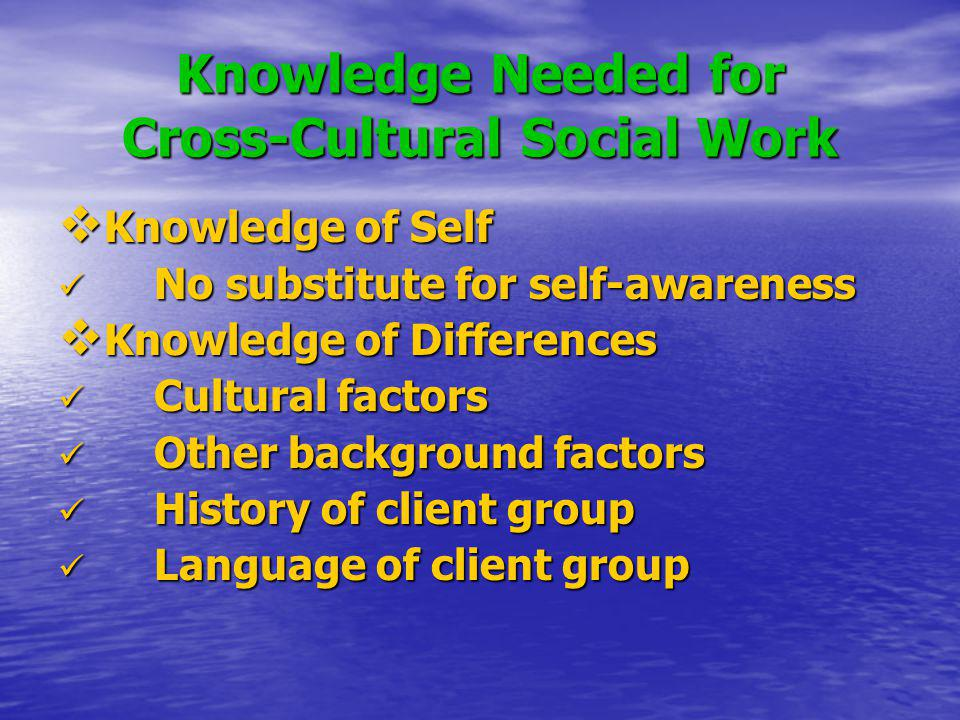 Knowledge Needed for Cross-Cultural Social Work