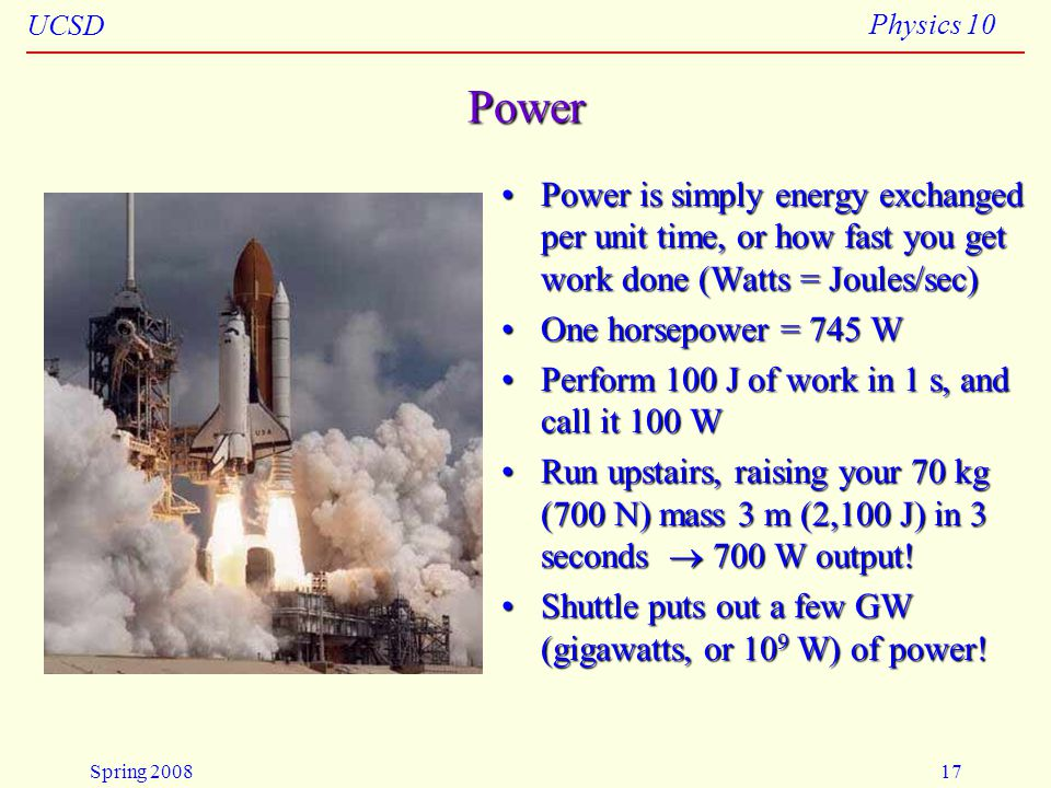 4/23/2008 Power. Power is simply energy exchanged per unit time, or how fast you get work done (Watts = Joules/sec)