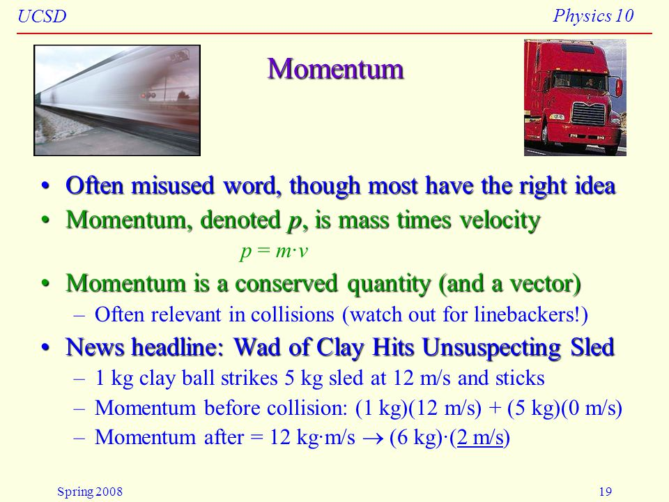 Momentum Often misused word, though most have the right idea